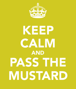 keep-calm-and-pass-the-mustard